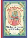 Edelsteingarten. Märchen von Juwelen und Kristal..