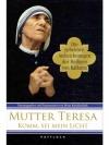 Mutter Teresa, komm, sei mein Licht