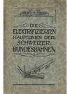 Die elektrifizierten Hauptlinien der Schweizeris..