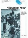 """""""Es war halt Krieg"""""""
