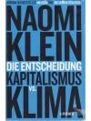 Die Entscheidung. Kapitalismus vs. Klima.
