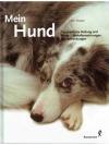 Mein Hund -Ganzheitliche Heilung und Pflege