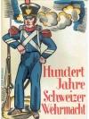 Hundert Jahre Schweizer Wehrmacht