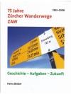 75 Jahre Zürcher Wanderwege ZAW