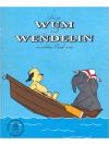 Wum und Wendelin erzählen Euch was