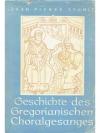 Geschichte des Gregorianischen Choralgesanges