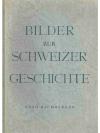 Bilder zur Schweizer Geschichte