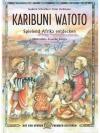 Karibuni Watoto: Spielend Afrika entdecken