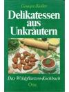 Delikatessen aus Unkräutern
