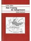Zum Ursprung der Indogermanen