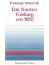 Der Kanton Freiburg um 1810