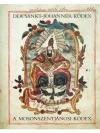 Der Sankt-Johanner Kodex / A Mosonszentjánosi Kó..