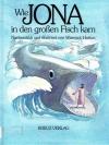Wie Jona in den großen Fisch kam