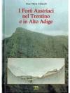 I forti austriaci nel Trentino e in Alto Adige