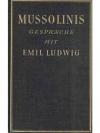 Mussolinis Gespräche mit Emil Ludwig