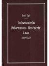 Schweizerische Reformationsgeschichte Band I