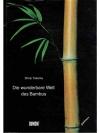 Die wunderbare Welt des Bambus