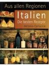 Aus allen Ragionen Italien - Die besten Rezepte