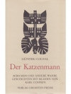 Der Katzenmann: Märchen und andere wahre Geschic..