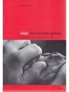 Aids ein Gesicht geben: Geschichten von Menschen..