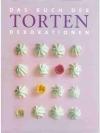 Das Buch der Tortendekorationen