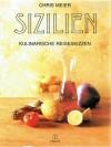 Sizilien - Kulinarische Reiseskizzen