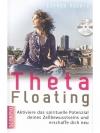 Theta Floating: Aktiviere das spirituelle Potenz..