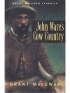 John Ware's Cow Country
