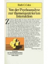 Von der Psychoanalyse zur themenzentrierten Inte..