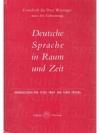 Deutsche Sprache in Raum und Zeit - Festschrift ..