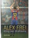 Alex Frei - König des Strafraums