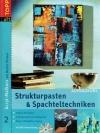 Acryl-Malkurs - Strukturpasten & Spachteltechniken
