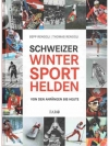 Schweizer Wintersporthelden: Von den Anfängen bi..