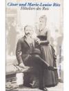 Cäsar und Marie-Louise Ritz - Hôteliers des Rois