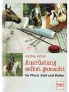 Ausrüstung selbst gemacht für Pferd, Stall und R..