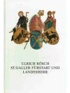 Ulrich Rösch, St. Galler Fürstabt und Landesherr