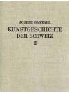 Kunstgeschichte der Schweiz II