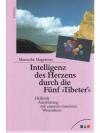Intelligenz des Herzens durch die Fünf Tibeter