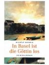 In Basel ist die Göttin los