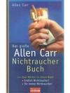 Das grosse Allen Carr Nichtraucher Buch