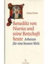 Benedikt von Nursia und seine Botschaft heute