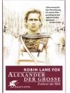 Alexander der Grosse - Eroberer der Welt