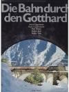 Die Bahn durch den Gotthard