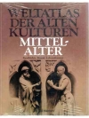 Weltatlas der alten Kulturen - Mittelalter