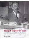 Robert Walser in Bern