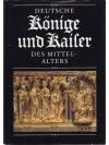 Deutsche Könige und Kaiser des Mittelalters