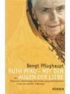 Ruth Pfau - mit den Augen der Liebe