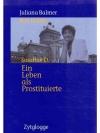 Susanne D. - Ein Leben als Prostituierte