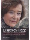 Elisabeth Kopp. Zwei Leben - ein Schicksal.