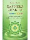Das Herz Chakra : Beziehungen durch die Kraft de..